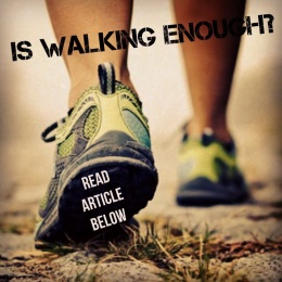 Is Walking Enough?