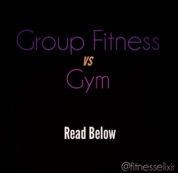Gym or Group Fitness-What's the best for you?